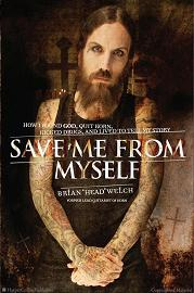 Brian Head Welch 2008 Save Me From Myself: How I Found God, Quit KoRn, Kicked Drugs, and Lived to Tell My Story