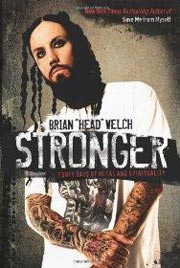 Brian Head Welch 2010 Stronger: Forty Days of Metal and Spirituality